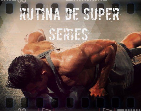 Rutina superseries para volumen: pectorales, brazos, espalda, piernas. Rutina de ejemplo